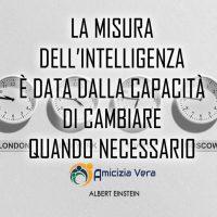 La misura dell'intelligenza è data dalla capacità di cambiare quando necessario - Albert Einstein