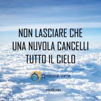 Non lasciare che una nuvola cancelli tutto il cielo - Anais Non
