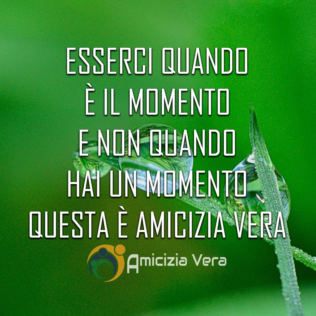 Esserci quando è il momento e non quando hai un momento: questa è amicizia vera