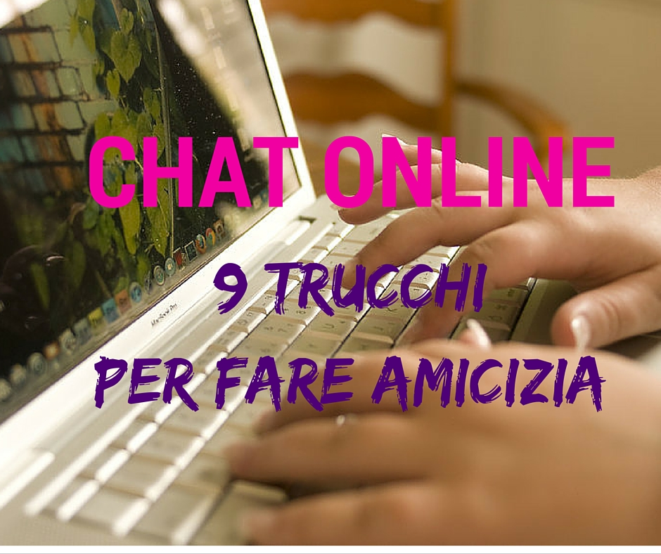 Chat online: 9 trucchi per fare amicizia