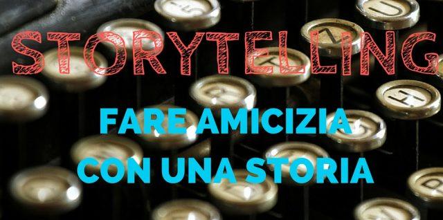 Storytelling fare amicizia con una storia